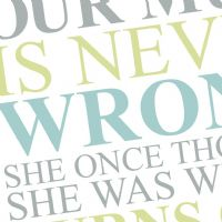 Funny 'Mum Is Never Wrong Print